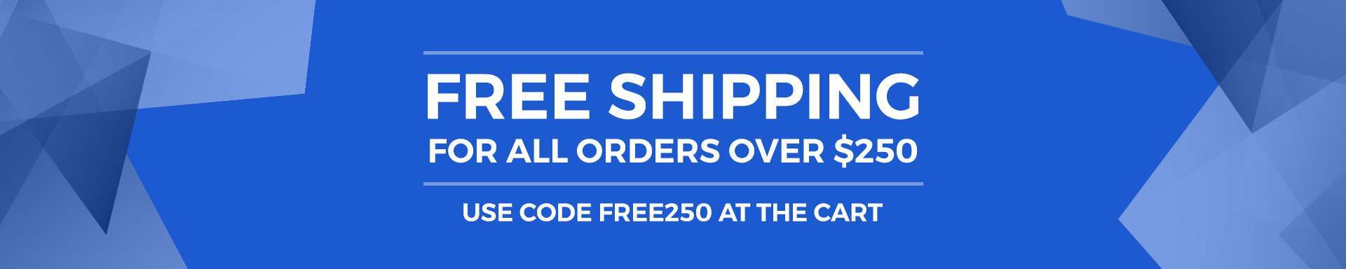 free shipping for all orders over $250